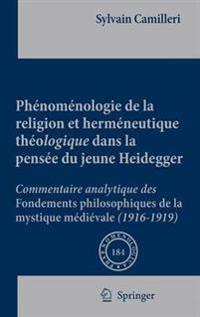 Phaenomaenologie De La Religion Et Hermaeneutique Thaeologique Dans La Pensaee Du Jeune Heidegger