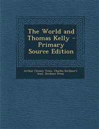 The World and Thomas Kelly - Primary Source Edition