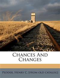Chances and changes