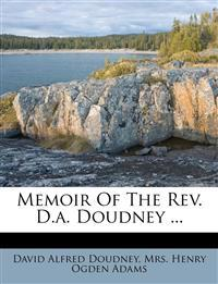 Memoir Of The Rev. D.a. Doudney ...