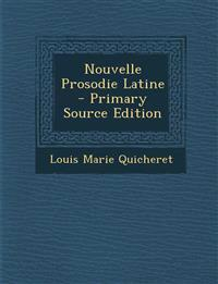 Nouvelle Prosodie Latine - Primary Source Edition