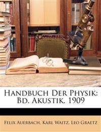Handbuch Der Physik: Bd. Akustik.  1909