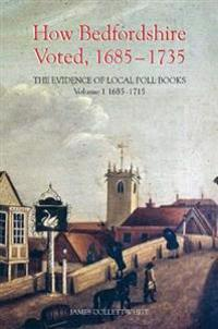 How Bedfordshire Voted, 1685-1735