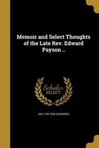 MEMOIR & SELECT THOUGHTS OF TH