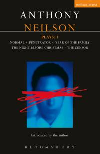 Neilson Plays:1: Normal; Penetrator; Year of the Family; Night Before Christmas; Censor