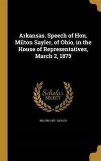 ARKANSAS SPEECH OF HON MILTON