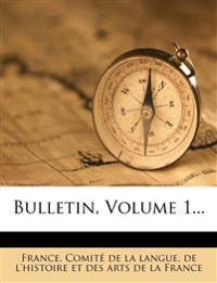 Bulletin, Volume 1...