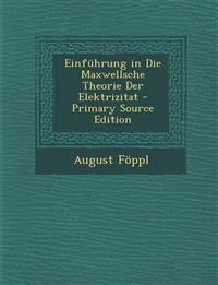 Einführung in Die Maxwellsche Theorie Der Elektrizitat