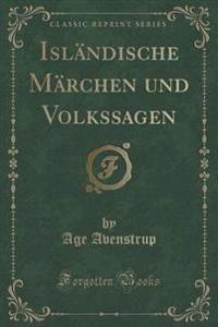 Isl�ndische M�rchen Und Volkssagen (Classic Reprint)