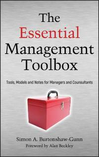The Essential Management Toolbox: Tools, Models and Notes for Managers and