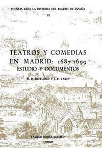 Teatros Y Comedias En Madrid, 1687-1699