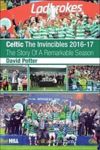 Celtic - The Invincibles 2016-17
