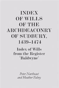 Index of Wills of the Archdeaconry of Sudbury 1439-1474
