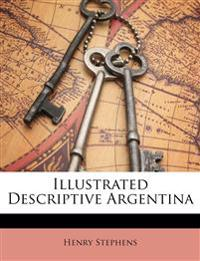 Illustrated Descriptive Argentina