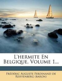 L'hermite En Belgique, Volume 1...