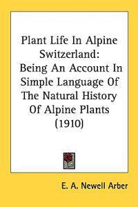 Plant Life In Alpine Switzerland