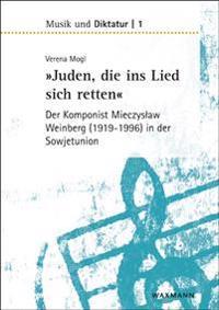 """""""Juden, die ins Lied sich retten"""" - der Komponist Mieczyslaw Weinberg (1919-1996) in der Sowjetunion"""