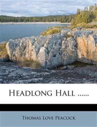 Headlong Hall ......