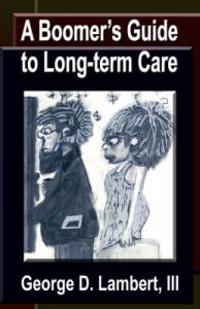 A Boomer's Guide to Long-term Care