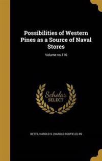 POSSIBILITIES OF WESTERN PINES