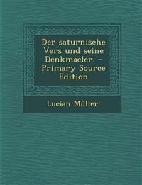 Der saturnische Vers und seine Denkmaeler. - Primary Source Edition