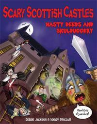Scary scottish castles - nasty deeds & skulduggery