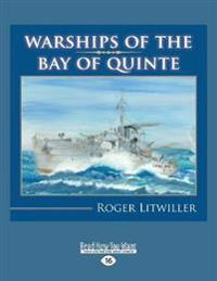 Warships of the Bay of Quinte (Large Print 16pt)