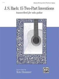 J. S. Bach -- 15 Two-Part Inventions: Transcribed for Solo Guitar
