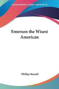 Emerson the Wisest American