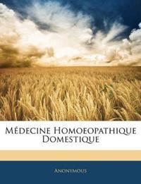 Médecine Homoeopathique Domestique