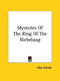 Mysteries of the Ring of the Niebelung