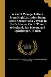 YACHT VOYAGE LETTERS FROM HIGH