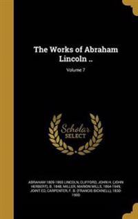 WORKS OF ABRAHAM LINCOLN V07