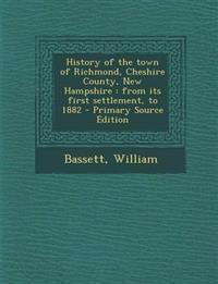History of the town of Richmond, Cheshire County, New Hampshire : from its first settlement, to 1882