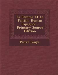 La Femme Et Le Pantin: Roman Espagnol
