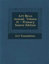 Art News Annual, Volume 31