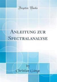 Anleitung zur Spectralanalyse (Classic Reprint)