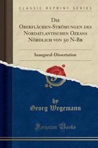 Die Oberflächen-Strömungen des Nordatlantischen Ozeans Nördlich von 50 N-Br