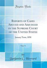 Reports of Cases Argued and Adjudged in the Supreme Court of the United States, Vol. 9