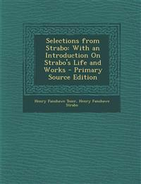 Selections from Strabo: With an Introduction on Strabo's Life and Works - Primary Source Edition