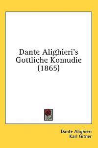 Dante Alighieri's Gottliche Komudie (1865)