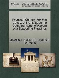 Twentieth Century-Fox Film Corp V. U S U.S. Supreme Court Transcript of Record with Supporting Pleadings