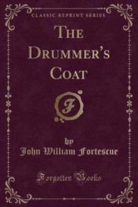 The Drummer's Coat (Classic Reprint)