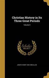 CHRISTIAN HIST IN ITS 3 GRT PE