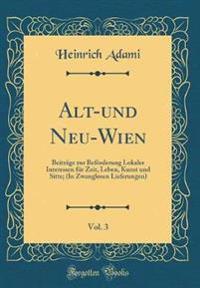 Alt-und Neu-Wien, Vol. 3