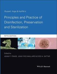 Principles and Practice of Disinfection, Preservation and Sterilization
