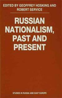 Russian Nationalism, Past and Present
