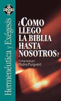 Como llego la Biblia hasta nosotros?/ How the Bible Got tu Us?