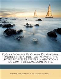 Poésies profanes de Claude de Morenne, évêque de Séez, 1601-1606 ; suivies de sa satire Regrets et tristes lamentations du comte de Mongommery, etc.