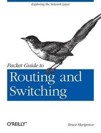 Packet Guide to Routing and Switching: Exploring the Network Layer